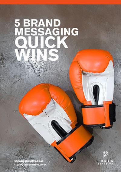 5 Brand Messaging Quick Wins