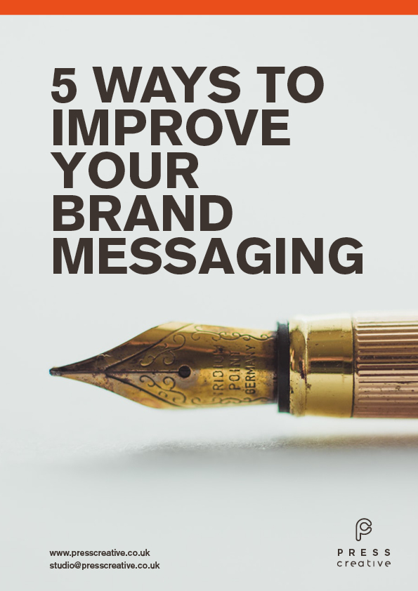 5 ways to improve your brand messaging by Press Creative